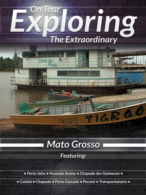 cover image of On Tour: Exploring the Extraordinary, Mato Grosso