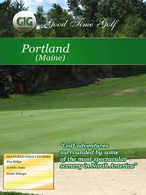 cover image of Good Time Golf: Portland, Maine