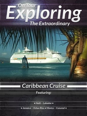cover image of On Tour: Exploring the Extraordinary, Caribbean Cruise