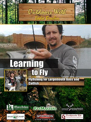 cover image of Outdoors with Eddie Brochin: Learning to Fly: Flyfishing for Largemouth Bass and Catfish