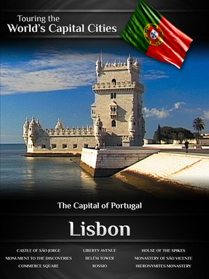 cover image of Touring the World's Capital Cities: Lisbon, The Capital of Portugal