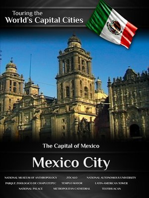 cover image of Touring the World's Capital Cities: Mexico City, The Capital of Mexico