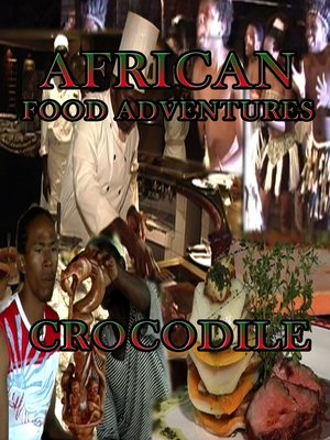 cover image of African Food Adventures: Crocodile