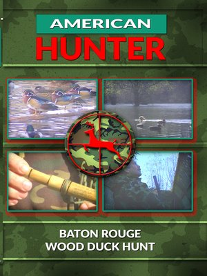 cover image of American Hunter, Baton Rouge Wood Duck Hunt