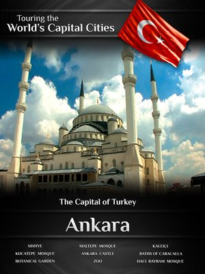 cover image of Touring the World's Capital Cities: Ankara, The Capital of Turkey