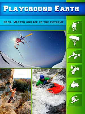 cover image of Playground Earth, Rock, Water and Ice to the Extreme