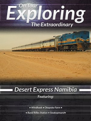 cover image of On Tour: Exploring the Extraordinary, Desert Express Namibia