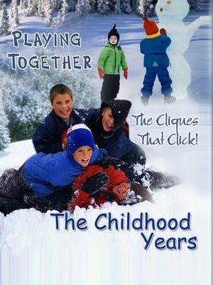 cover image of The Childhood Years, Playing Together: The Cliques That Click!