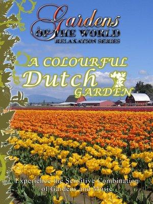 cover image of A Colourful Dutch Garden