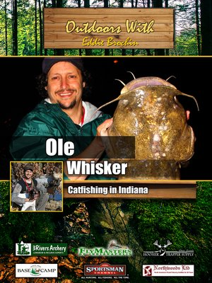 cover image of Outdoors with Eddie Brochin: Ole Whiskers: Catfishing in Indiana