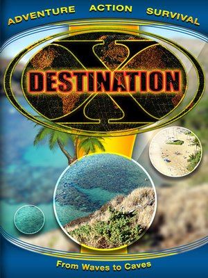 cover image of Destination X, From Waves to Caves