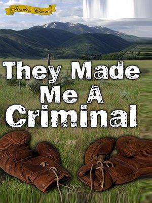 cover image of They Made Me a Criminal
