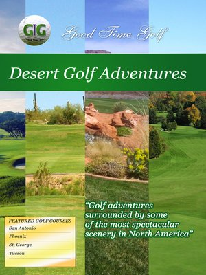 cover image of Good Time Golf: Desert Golf Adventures