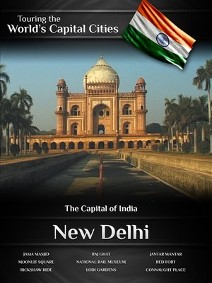 cover image of Touring the World's Capital Cities: New Delhi, The Capital of India