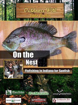 cover image of Outdoors with Eddie Brochin: On The Nest: Flyfishing in Indiana for Sunfish
