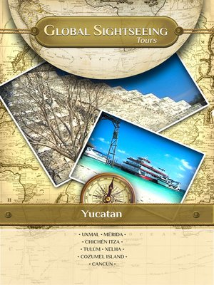 cover image of Global Sightseeing Tours, Yucatan