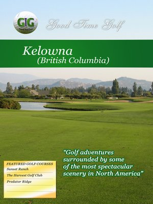 cover image of Good Time Golf: Kelowna