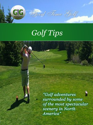cover image of Good Time Golf: Tips