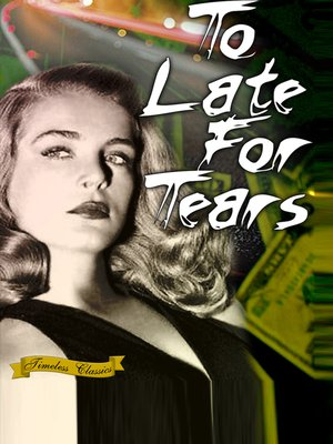 cover image of Too Late For Tears