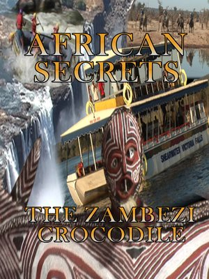 cover image of African Secrets: The Zambezi Crocodile