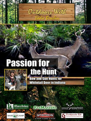 cover image of Outdoors with Eddie Brochin: Passion for The Hunt: Bow and Gun Hunts for Whitetail Deer in Indiana