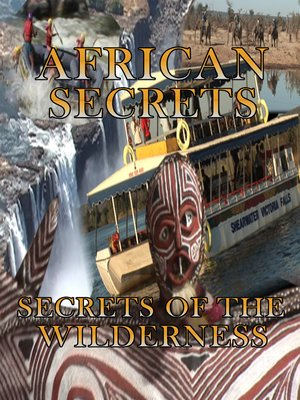 cover image of African Secrets: Secrets of the Wilderness