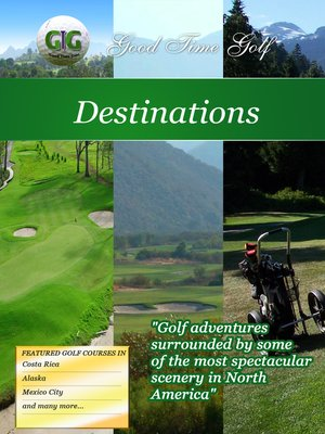 cover image of Good Time Golf: Destinations