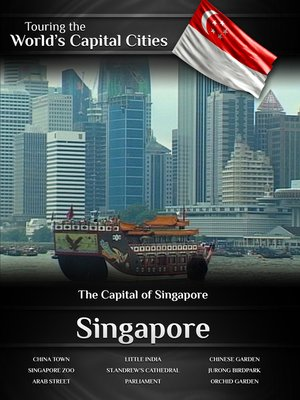 cover image of Touring the World's Capital Cities: Singapore, The Capital of Singapore