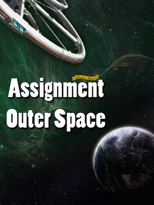 cover image of Assignment Outer Space / Space Men