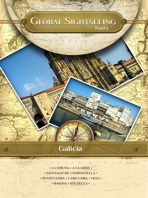 cover image of Global Sightseeing Tours, Galicia