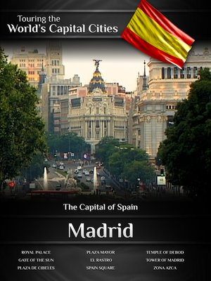cover image of Touring the World's Capital Cities: Madrid, The Capital of Spain