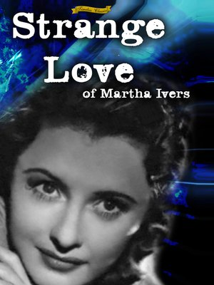 cover image of Strange Love of Martha Ivers