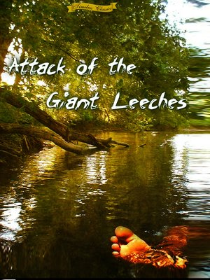 cover image of Attack of the Giant Leeches