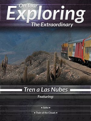 cover image of On Tour: Exploring the Extraordinary, Tren a Las Nubes