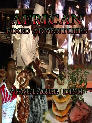cover image of African Food Adventures: Vegetable Dish