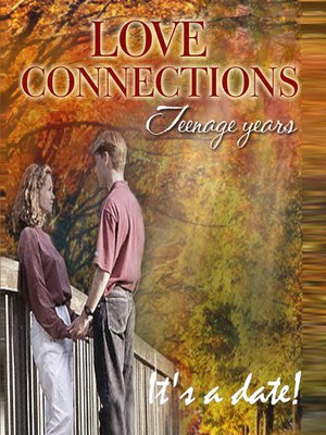 cover image of Teenage Years, Love Connections: It's a date!
