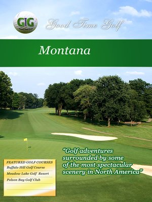 cover image of Good Time Golf: Montana