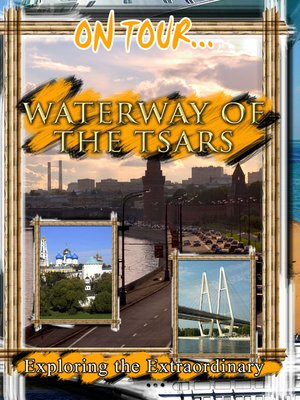 cover image of On Tour...: Waterway of the Tsars: From Moscow to St Petersburg, Russia