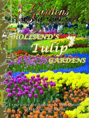 cover image of Holland's Tulip Gardens