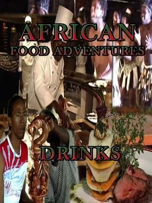 cover image of African Food Adventures: Drinks