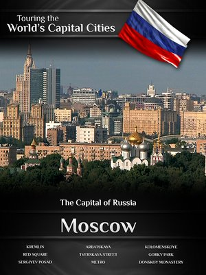 cover image of Touring the World's Capital Cities: Moscow, The Capital of Russia