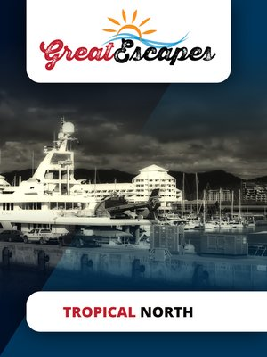 cover image of Great Escapes: Tropical North
