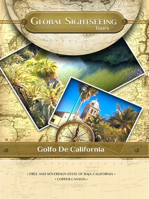 cover image of Global Sightseeing Tours, Gulf of California