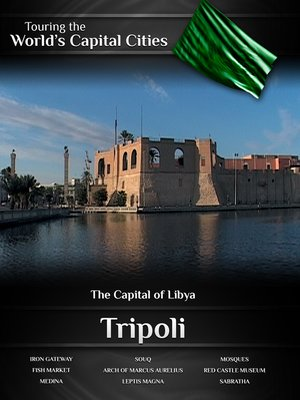 cover image of Touring the World's Capital Cities: Tripoli, The Capital of Libya