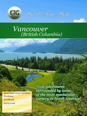 cover image of Good Time Golf: Vancouver