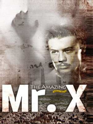 cover image of The Amazing Mr. X