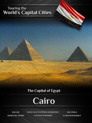cover image of Touring the World's Capital Cities: Cairo, The Capital of Egypt