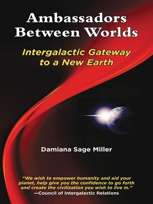 cover image of Ambassadors Between Worlds, Intergalactic Gateway to a New Earth
