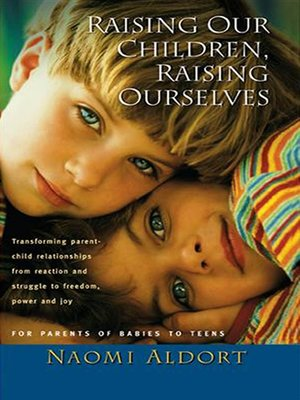 cover image of Raising Our Children, Raising Ourselves