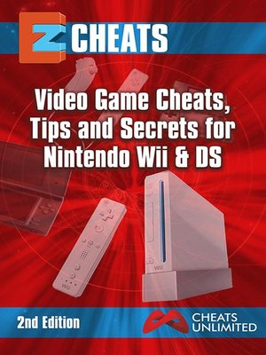 cover image of EZ Cheats Video Game Cheats, Tips and Secrets For Nintendo Wii & DS